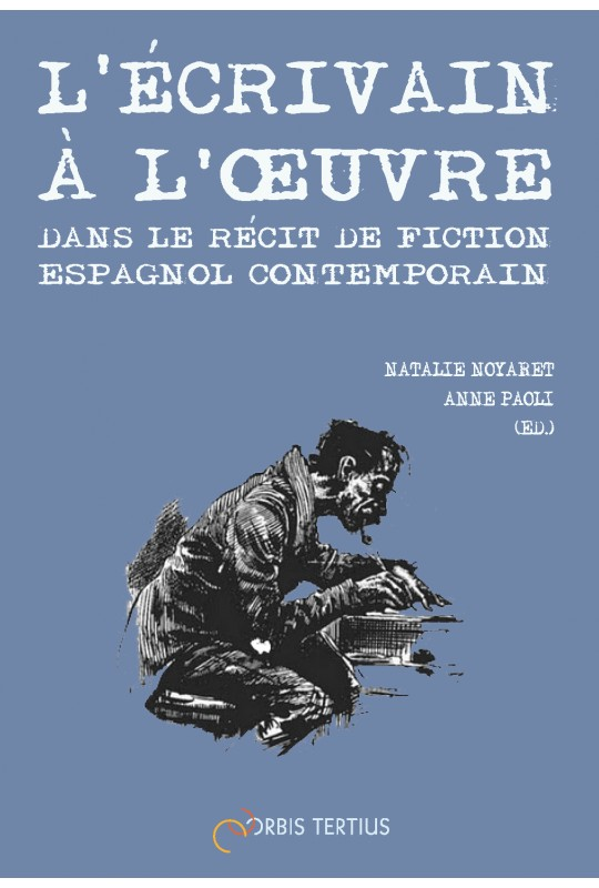 l-ecrivain-a-l-oeuvre-dans-le-recit-de-fiction-espagnol-contemporain